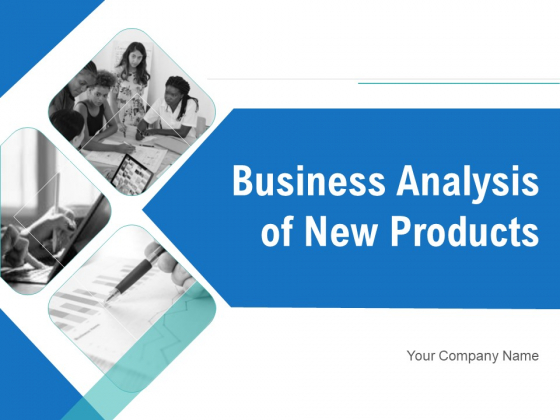 Business Analysis Of New Products Ppt PowerPoint Presentation Complete Deck With Slides