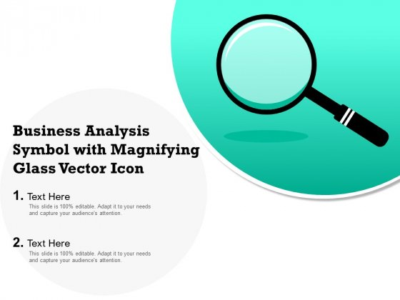 Business Analysis Symbol With Magnifying Glass Vector Icon Ppt PowerPoint Presentation Pictures Good