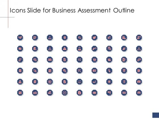 Business Assessment Outline Icons Slide For Business Assessment Outline Ppt Ideas Designs PDF