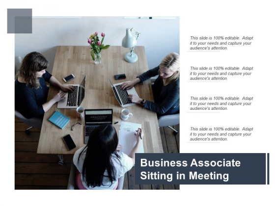 Business Associate Sitting In Meeting Ppt PowerPoint Presentation Outline Graphics Template