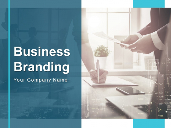 Business Branding Ppt PowerPoint Presentation Complete Deck With Slides