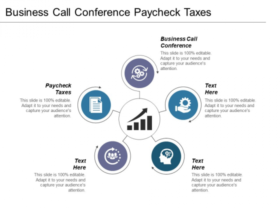 Business Call Conference Paycheck Taxes Ppt PowerPoint Presentation Infographic Template Visual Aids