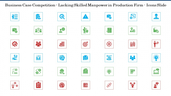 Business Case Competition Lacking Skilled Manpower In Production Firm Icons Slide Slides PDF