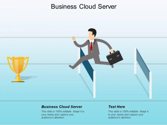Business Cloud Server Ppt Powerpoint Presentation Portfolio Layout Ideas Cpb