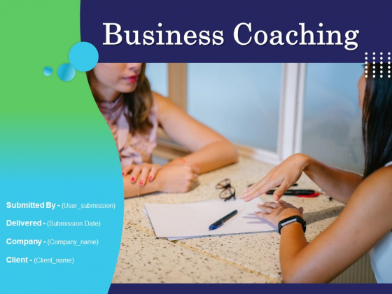 Business Coaching Ppt PowerPoint Presentation Complete Deck With Slides