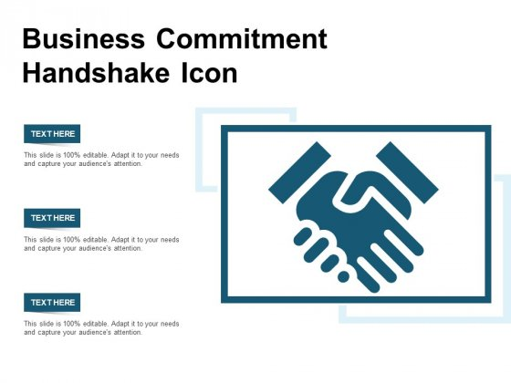Business Commitment Handshake Icon Ppt PowerPoint Presentation Infographics Show