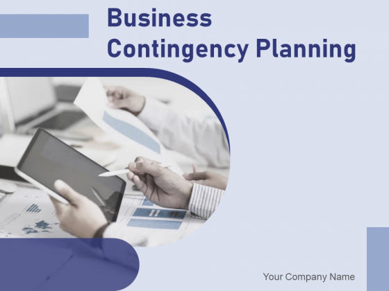 Business Contingency Planning Ppt PowerPoint Presentation Complete Deck With Slides
