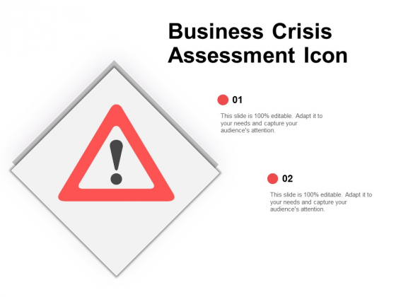 Business Crisis Assessment Icon Ppt PowerPoint Presentation Summary Designs