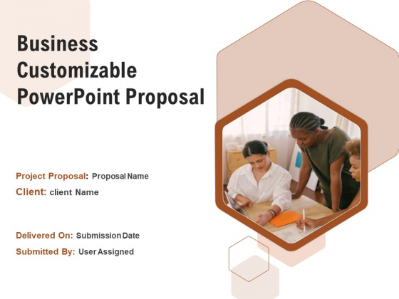 Business Customizable PowerPoint Proposal Ppt PowerPoint Presentation Complete Deck With Slides