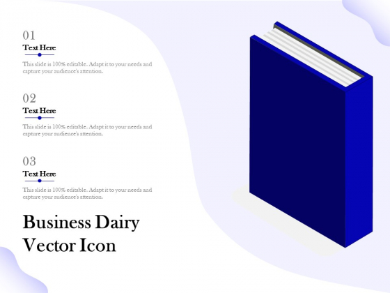 Business Dairy Vector Icon Ppt PowerPoint Presentation File Show PDF