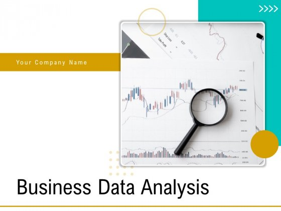Business Data Analysis Ppt PowerPoint Presentation Complete Deck With Slides