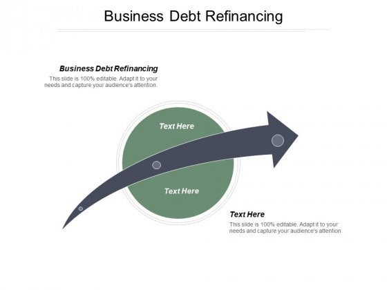 Business Debt Refinancing Ppt PowerPoint Presentation Icon Gallery Cpb