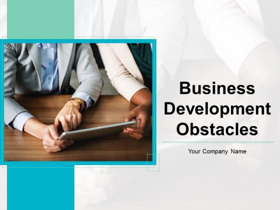Business Development Obstacles Ppt PowerPoint Presentation Complete Deck With Slides