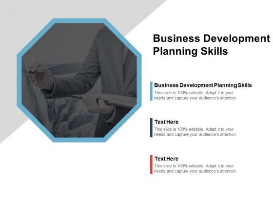 Business Development Planning Skills Ppt PowerPoint Presentation Gallery Designs Cpb
