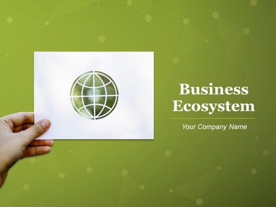 Business Ecosystem Ppt PowerPoint Presentation Complete Deck With Slides