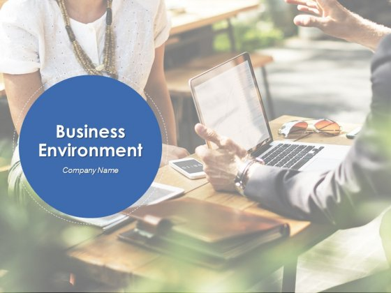 Business Environment Ppt PowerPoint Presentation Complete Deck With Slides