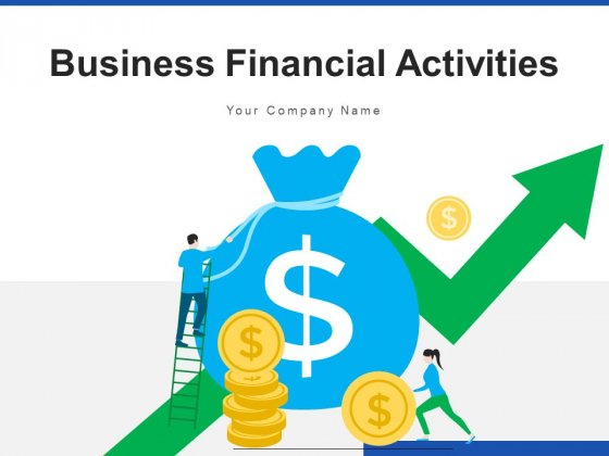 Business Financial Activities Analysis Planning Ppt PowerPoint Presentation Complete Deck