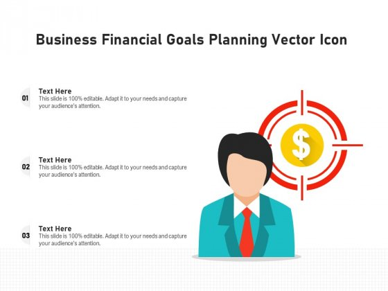Business Financial Goals Planning Vector Icon Ppt PowerPoint Presentation File Grid PDF