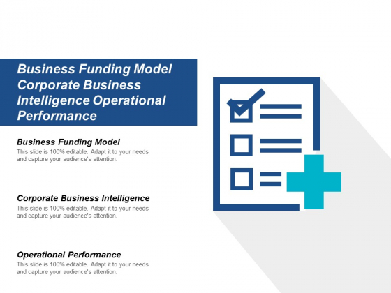 Business Funding Model Corporate Business Intelligence Operational Performance Ppt PowerPoint Presentation Styles Layout Ideas