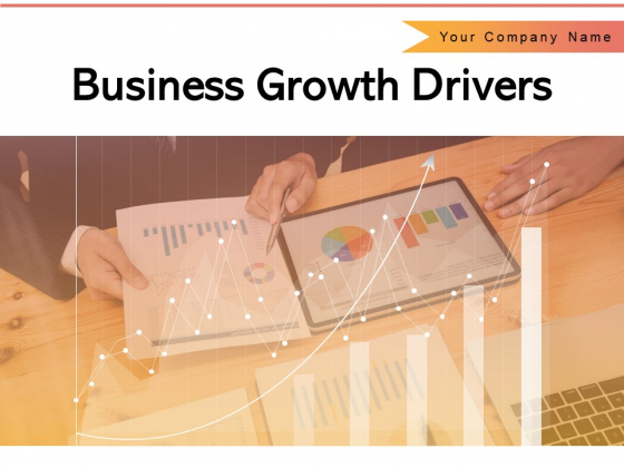 Business Growth Drivers Marketing Technology Analytics Ppt PowerPoint Presentation Complete Deck