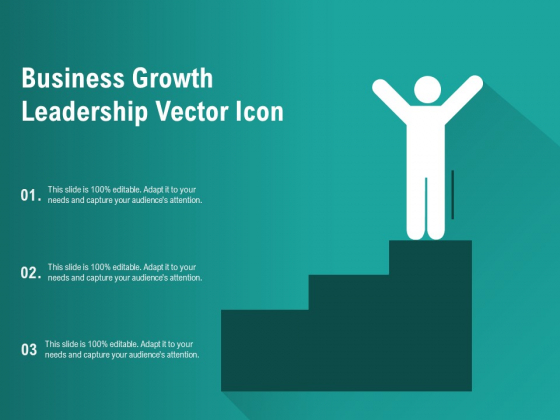 Business Growth Leadership Vector Icon Ppt PowerPoint Presentation Pictures Model PDF