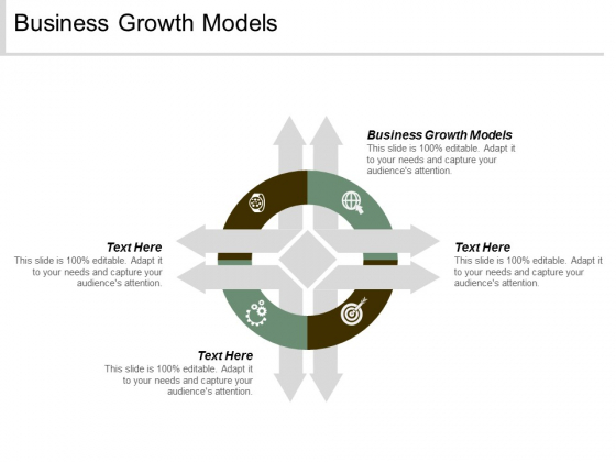 Business Growth Models Ppt Powerpoint Presentation Outline Slideshow Cpb