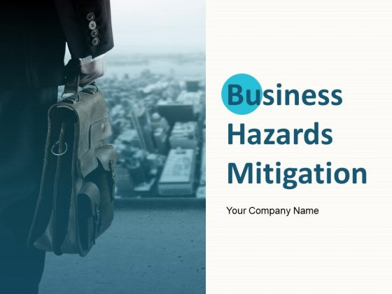 Business Hazards Mitigation Ppt PowerPoint Presentation Complete Deck With Slides