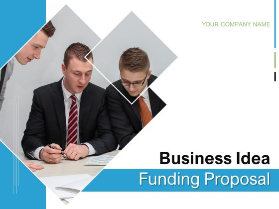 Business Idea Funding Proposal Ppt PowerPoint Presentation Complete Deck With Slides