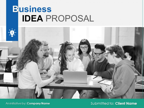 Business Idea Proposal Ppt PowerPoint Presentation Complete Deck With Slides