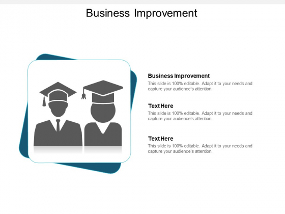Business Improvement Ppt PowerPoint Presentation Professional Design Ideas Cpb