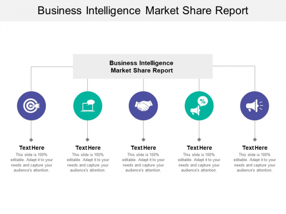 Business Intelligence Market Share Report Ppt PowerPoint Presentation Icon Background Designs Cpb