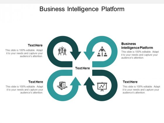 Business Intelligence Platform Ppt PowerPoint Presentation Visual Aids Styles Cpb