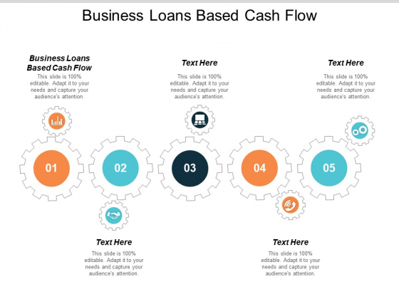 Business Loans Based Cash Flow Ppt Powerpoint Presentation Gallery Diagrams Cpb