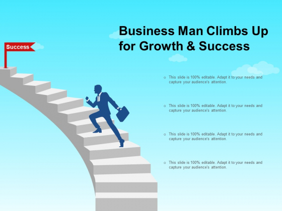 Business Man Climbs Up For Growth And Success Ppt PowerPoint Presentation File Design Templates