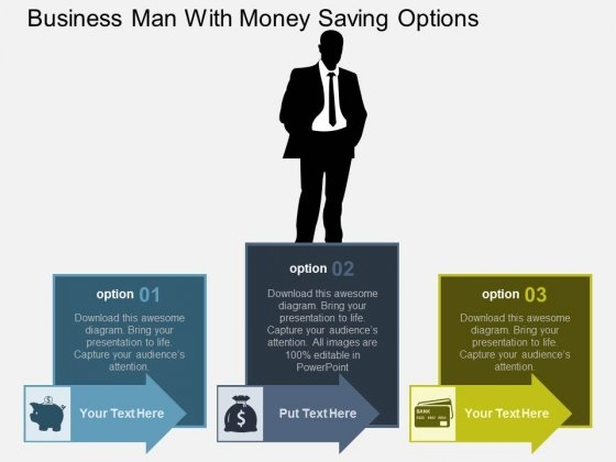 Business Man With Money Saving Options Powerpoint Template
