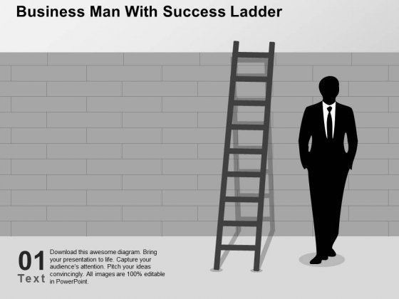 Business Man With Success Ladder Powerpoint Templates