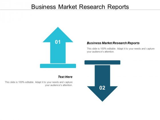 Business Market Research Reports Ppt PowerPoint Presentation Summary Structure Cpb