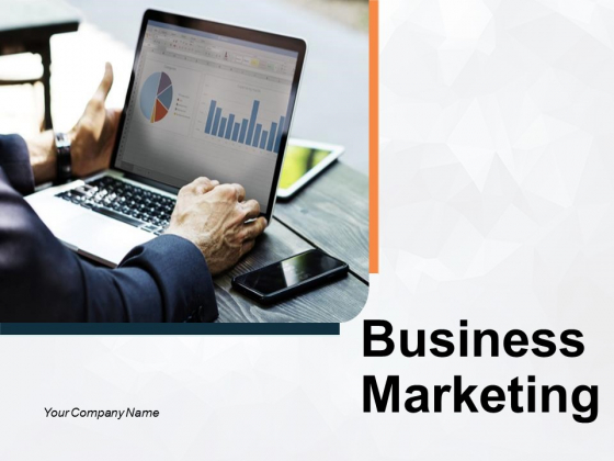Business Marketing Ppt PowerPoint Presentation Complete Deck With Slides