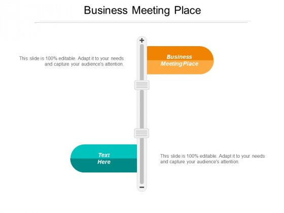 Business Meeting Place Ppt PowerPoint Presentation Layouts Samples