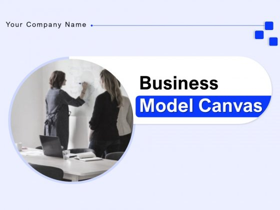 Business Model Canvas Ppt PowerPoint Presentation Complete Deck With Slides