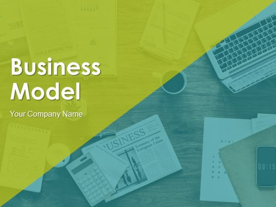 Business Model Ppt PowerPoint Presentation Complete Deck With Slides
