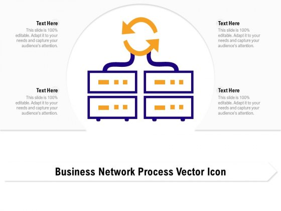 Business Network Process Vector Icon Ppt PowerPoint Presentation Infographics Slideshow PDF