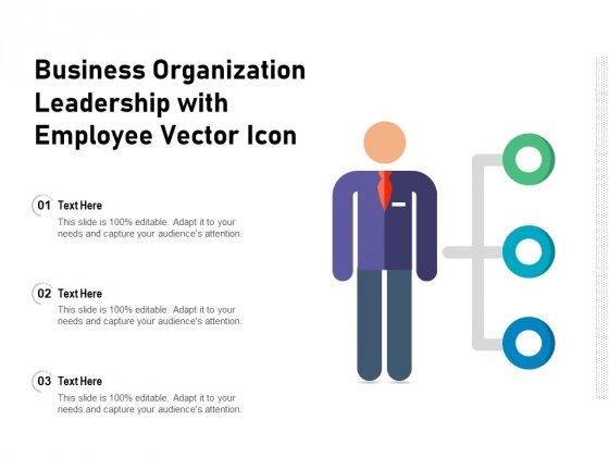 Business Organization Leadership With Employee Vector Icon Ppt PowerPoint Presentation Gallery Ideas PDF