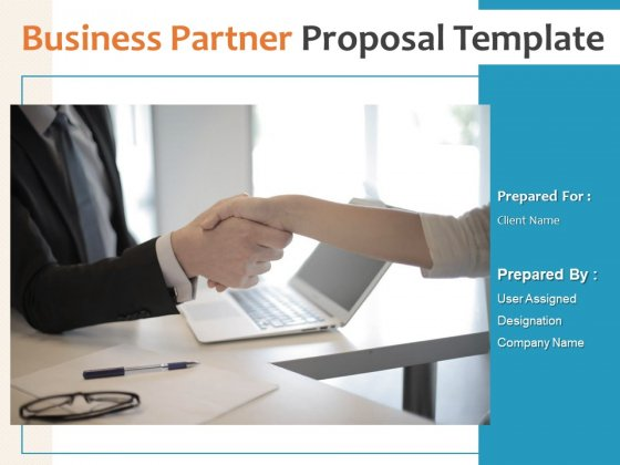 Business Partner Proposal Template Ppt PowerPoint Presentation Complete Deck With Slides