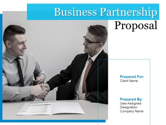 Business Partnership Proposal Ppt PowerPoint Presentation Complete Deck With Slides