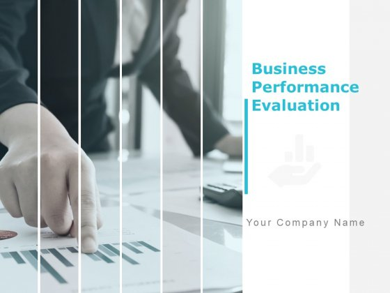 Business Performance Evaluation Ppt PowerPoint Presentation Complete Deck With Slides