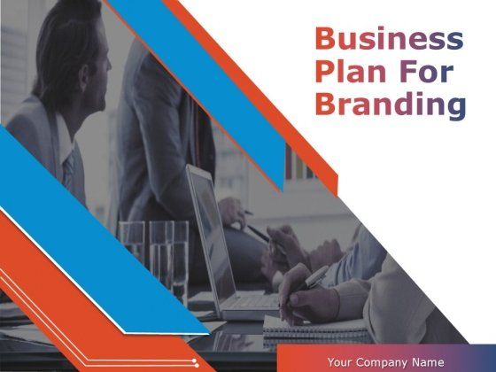Business Plan For Branding Ppt PowerPoint Presentation Complete Deck With Slides