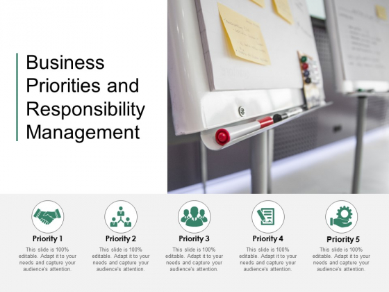 Business Priorities And Responsibility Management Ppt PowerPoint Presentation Professional Brochure