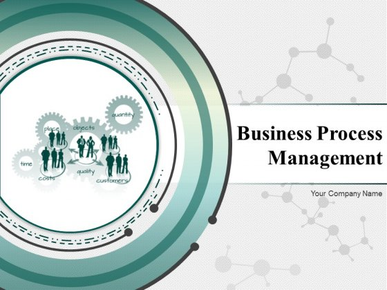 Business Process Management Ppt PowerPoint Presentation Complete Deck With Slides