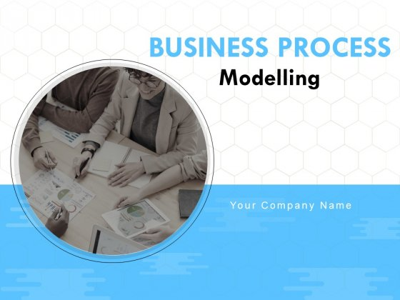 Business Process Modelling Ppt PowerPoint Presentation Complete Deck With Slides